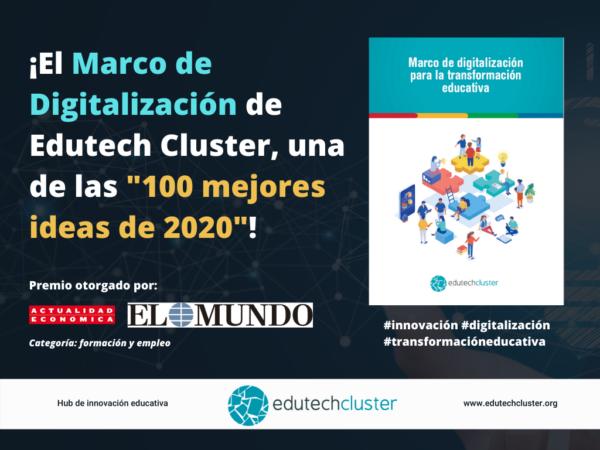El Marco de Digitalización Edutech premiado como  una de la 100 Mejores Ideas del Año 2020