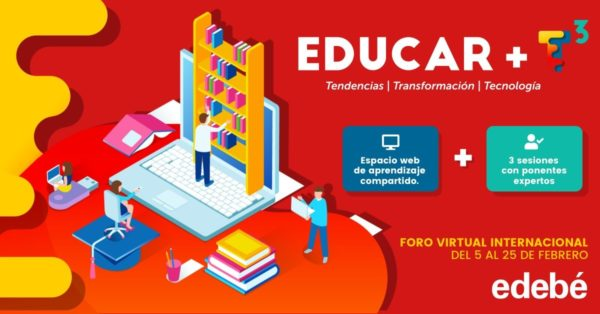 Edebé impulsa la transformación educativa y digital con el «Foro virtual internacional +T³»