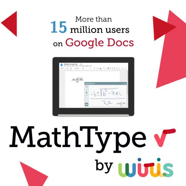 MathType, el editor matemático de Wiris, consigue 15 Millones de instalaciones en Google Slides